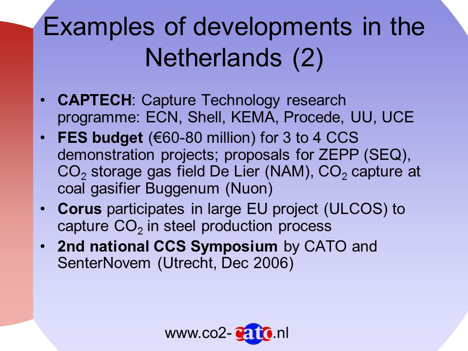 .nlwww.co2- Products of UU / UCE for CO2NET: –Public brochure (English, and translated into Spanish, Portuguese, French, Italian, Czech, Dutch) –Educational CD-ROM with five lectures on CCS: 1.Climate change, sustainability and CCS (37 sheets) 2.CO2 sources and capture (102 sheets) 3.Storage, risk assessment and monitoring (70 sheets) 4.Economics (34 sheets) 5.Legal aspects, public acceptance (25 sheets)