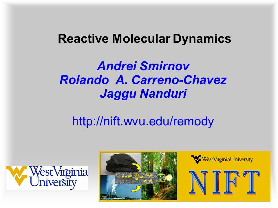 Reactive Molecular Dynamics Andrei Smirnov Rolando A.