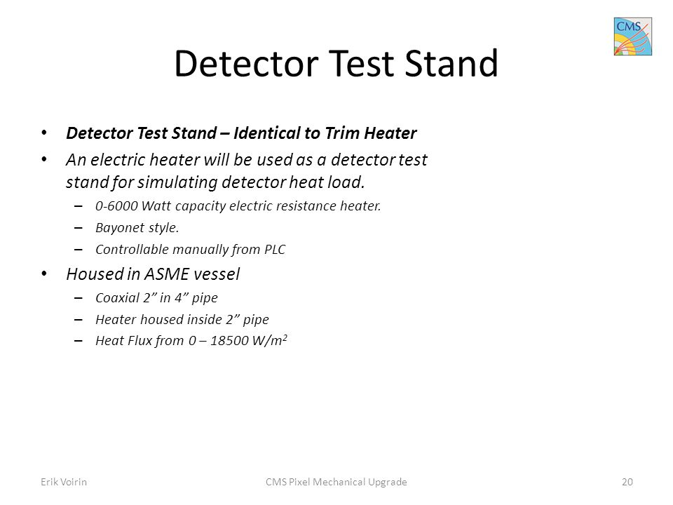 Detector Test Stand Detector Test Stand – Identical to Trim Heater An electric heater will be used as a detector test stand for simulating detector heat load.