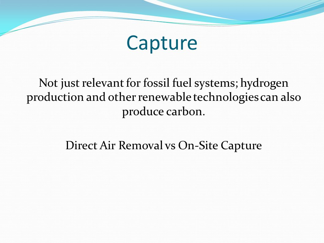 Direct Air Capture Difficult because of the dilute concentration of carbon dioxide in the air, especially versus production sites.