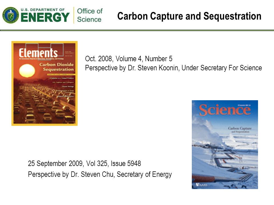 Carbon Capture and Sequestration 25 September 2009, Vol 325, Issue 5948 Perspective by Dr.