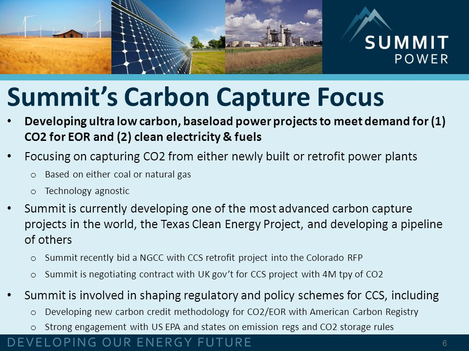 7 IEA World Energy Outlook, 2013 – 'Carbon capture and storage (CCS) has been identified as an essential technology to meet the internationally agreed goal of limiting the temperature increase to 2°C. Stanford Energy Modeling Forum 27 – 'A robust finding [of the study] is that the unavailability of carbon capture and storage and limited availability of bioenergy have the largest impact on feasibility and macroeconomic costs for stabilizing atmospheric concentrations at low levels and ..a substantial number of models were not able to produce 450 ppm without CCS. Regulatory drivers, public support, and commercial opportunities are emerging… Importance of CCS