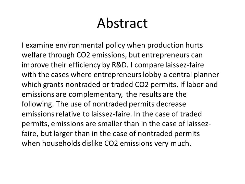 Abstract I examine environmental policy when production hurts welfare through CO2 emissions, but entrepreneurs can improve their efficiency by R&D.