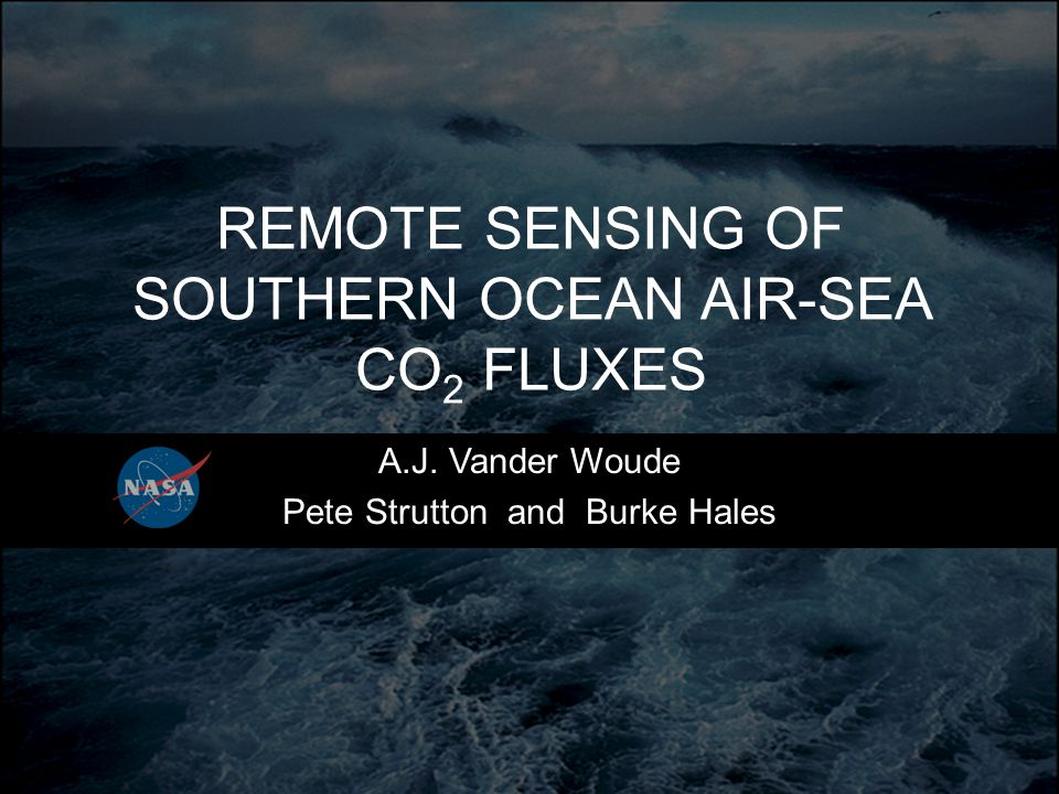 REMOTE SENSING OF SOUTHERN OCEAN AIR-SEA CO 2 FLUXES A.J.