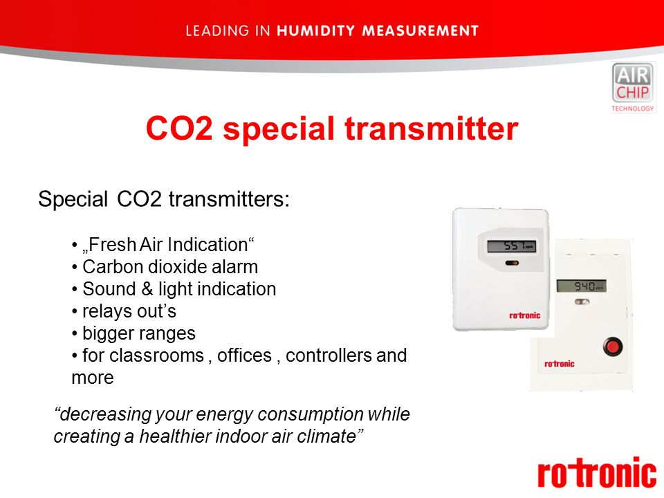 "CO2 special transmitter Special CO2 transmitters: ""Fresh Air Indication Carbon dioxide alarm Sound & light indication relays out's bigger ranges for classrooms, offices, controllers and more decreasing your energy consumption while creating a healthier indoor air climate"