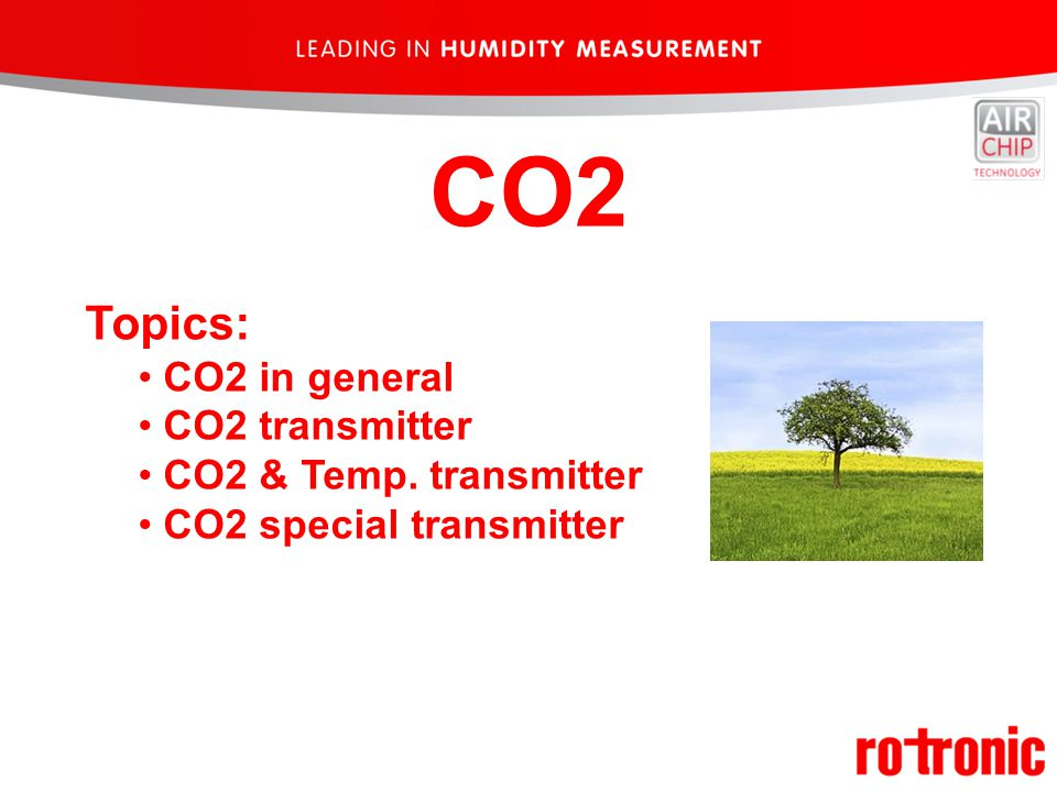 CO2 Topics: CO2 in general CO2 transmitter CO2 & Temp. transmitter CO2 special transmitter