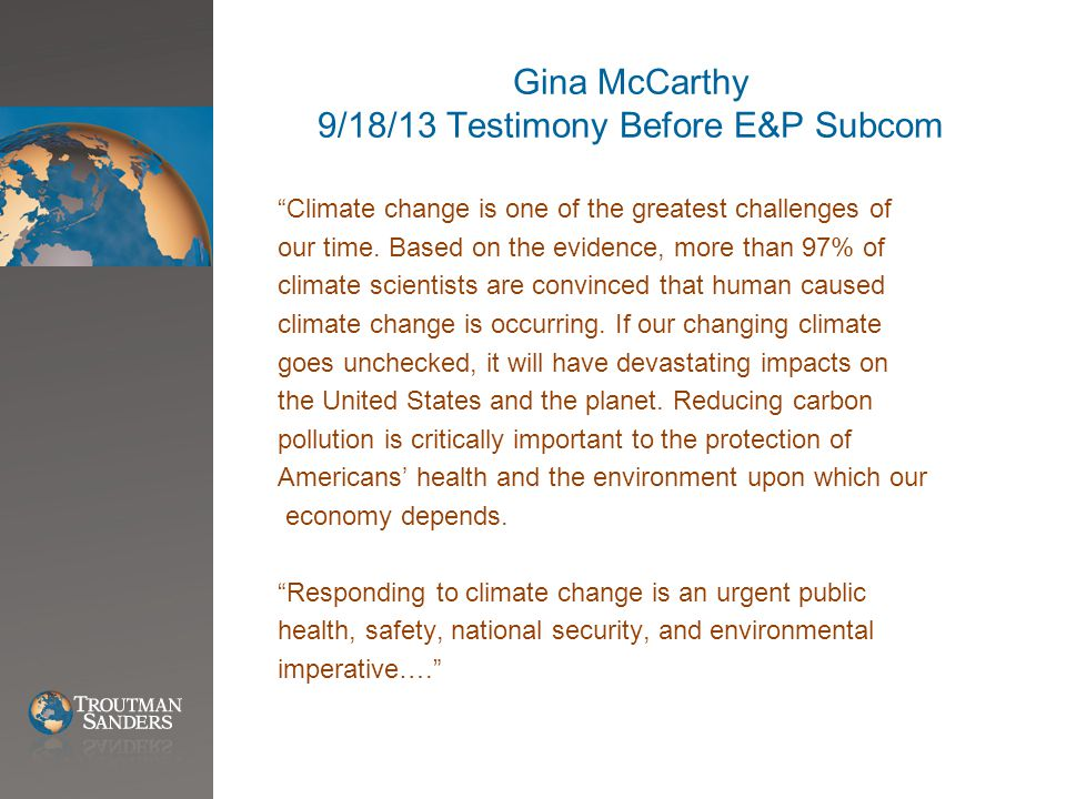 Gina McCarthy 9/18/13 Testimony Before E&P Subcom Climate change is one of the greatest challenges of our time.