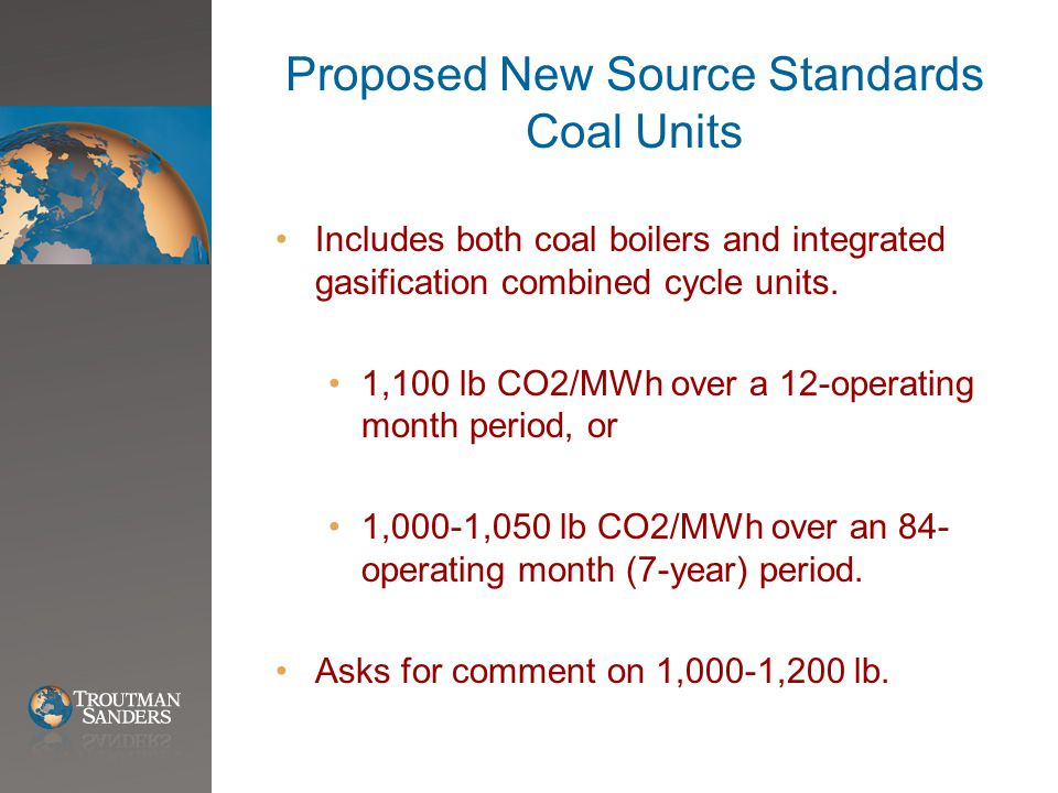 Proposed New Source Standards Coal Units Includes both coal boilers and integrated gasification combined cycle units.