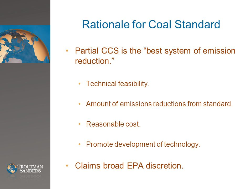Rationale for Coal Standard Partial CCS is the best system of emission reduction. Technical feasibility.