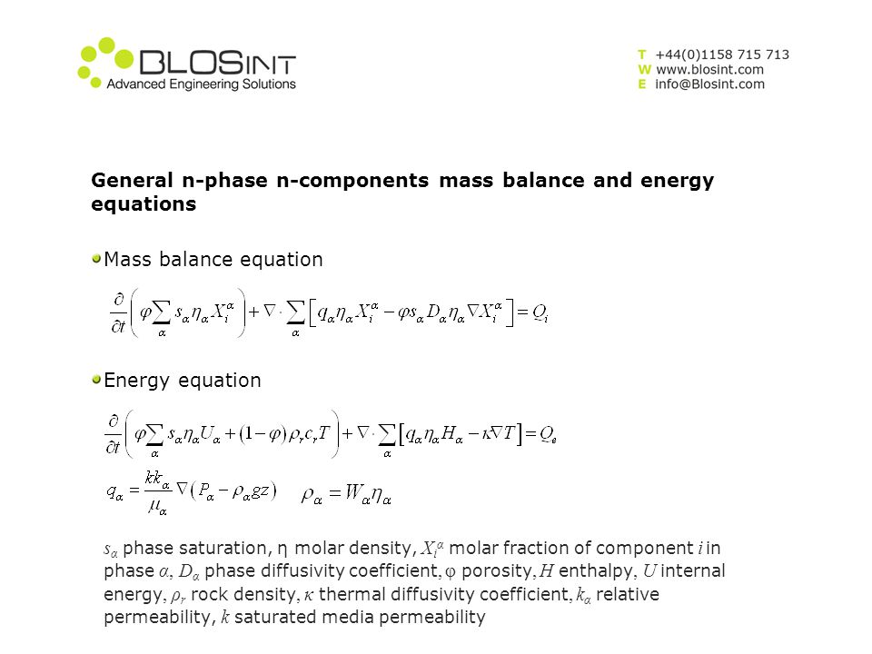 General n-phase n-components mass balance and energy equations Mass balance equation Energy equation s α phase saturation, η molar density, X i α mola