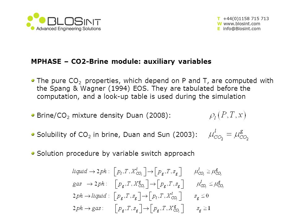 MPHASE – CO2-Brine module: auxiliary variables The pure CO 2 properties, which depend on P and T, are computed with the Spang & Wagner (1994) EOS. The