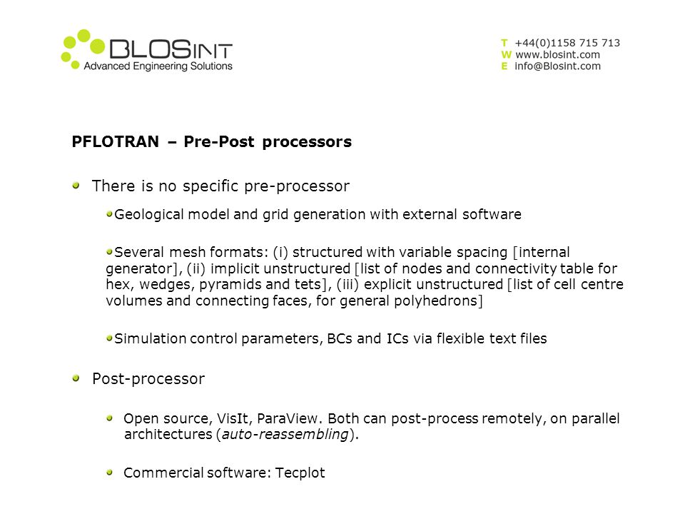 PFLOTRAN – Pre-Post processors There is no specific pre-processor Geological model and grid generation with external software Several mesh formats: (i