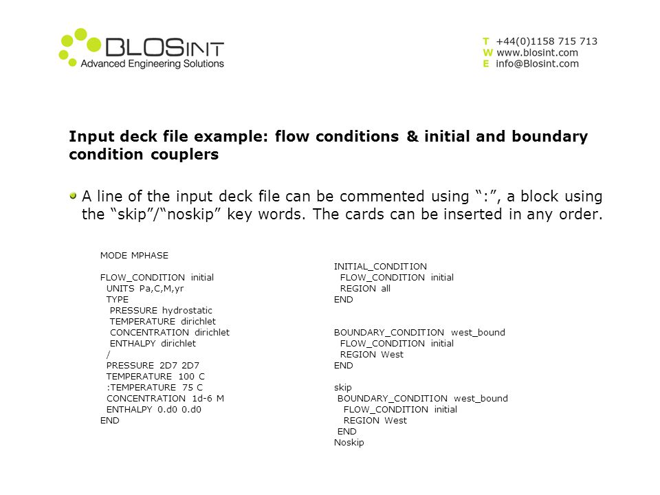 """Input deck file example: flow conditions & initial and boundary condition couplers A line of the input deck file can be commented using """":"""", a block u"""