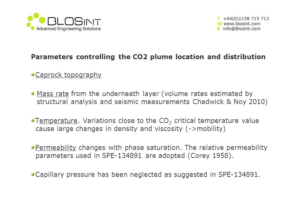 Parameters controlling the CO2 plume location and distribution Caprock topography Mass rate from the underneath layer (volume rates estimated by struc