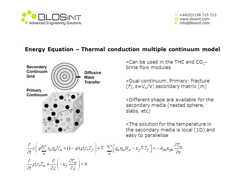 Energy Equation – Thermal conduction multiple continuum model Can be used in the THC and CO 2 - brine flow modules Dual continuum. Primary: fracture (