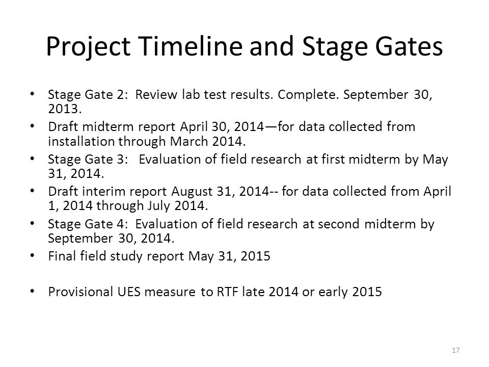 Project Timeline and Stage Gates Stage Gate 2: Review lab test results.
