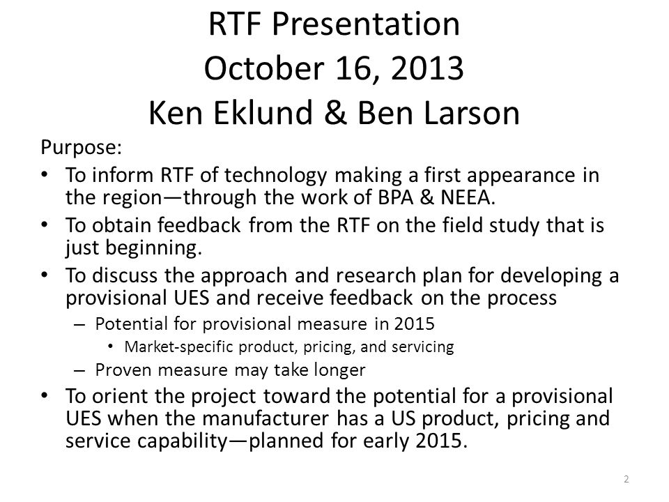 RTF Presentation October 16, 2013 Ken Eklund & Ben Larson Purpose: To inform RTF of technology making a first appearance in the region—through the wor