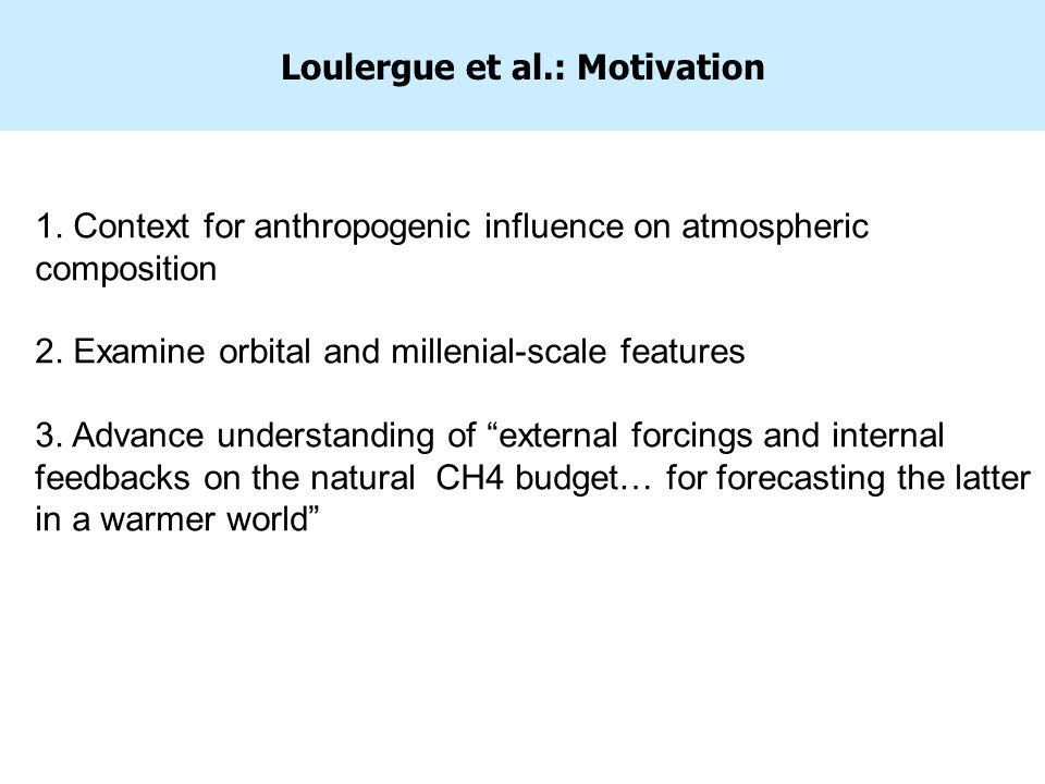 Loulergue et al.: Motivation 1. Context for anthropogenic influence on atmospheric composition 2.
