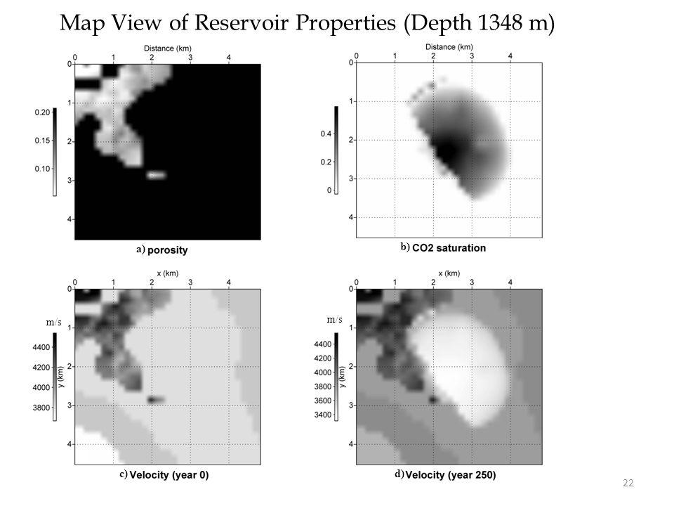 m/s d) a) b) c) m/s Map View of Reservoir Properties (Depth 1348 m) 22