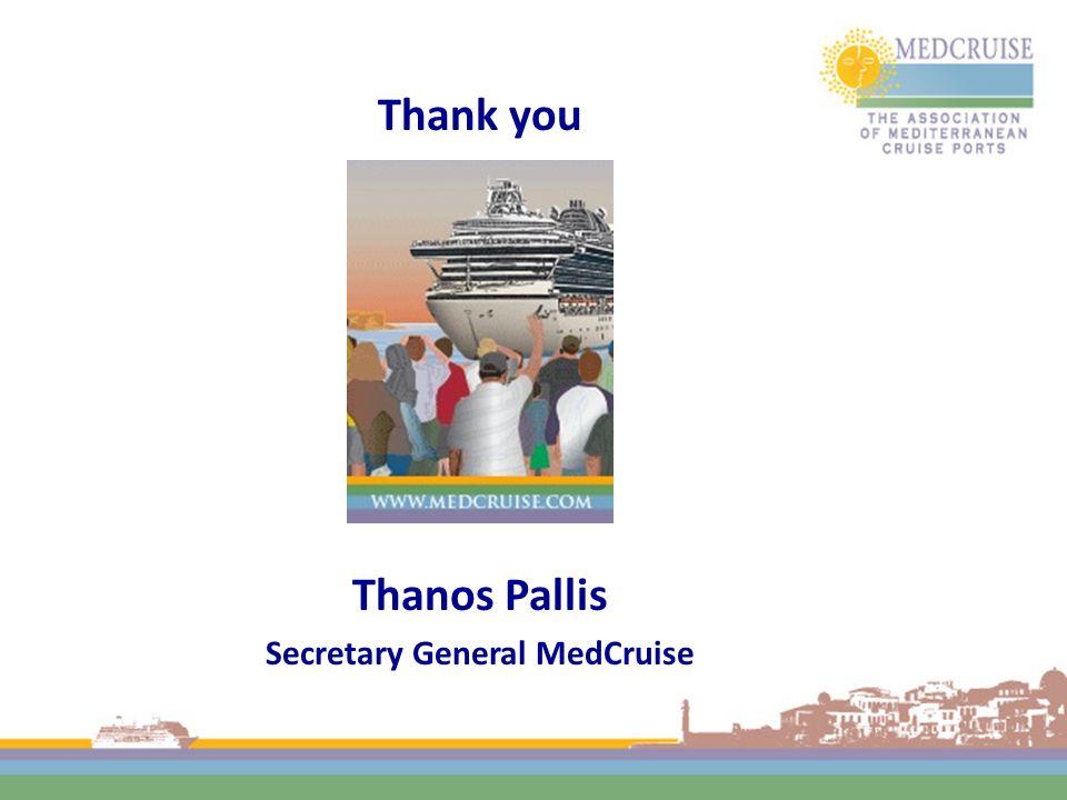 Thank you Thanos Pallis Secretary General MedCruise