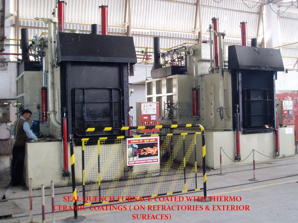 SEAL QUENCH FURNACE COATED WITH THERMO CERAMIC COATINGS ( ON REFRACTORIES & EXTERIOR SURFACES)