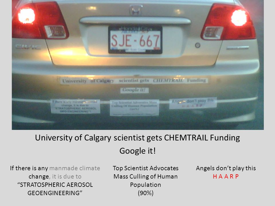 University of Calgary scientist gets CHEMTRAIL Funding Google it! Top Scientist Advocates Mass Culling of Human Population (90%) Angels don't play thi