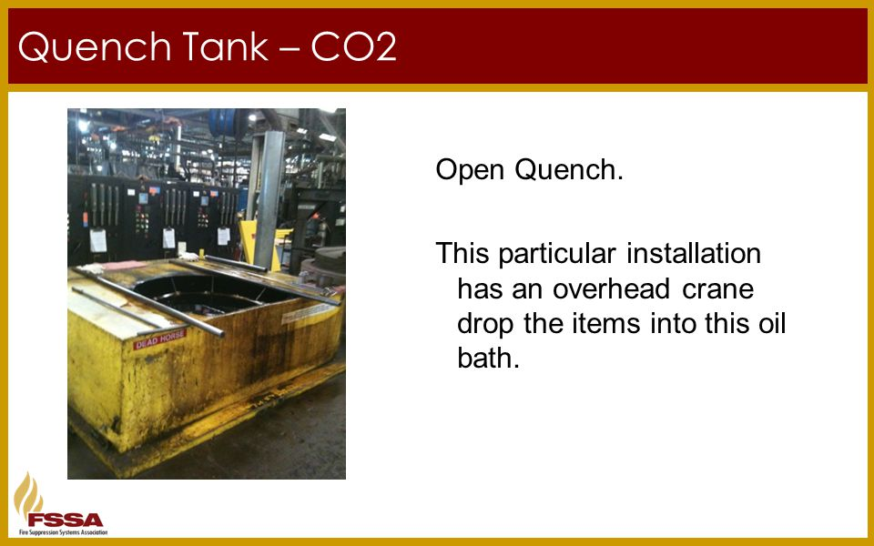 Quench Tank – CO2 Open Quench.