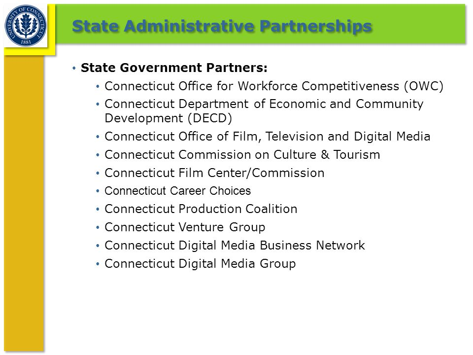 State Administrative Partnerships State Government Partners: Connecticut Office for Workforce Competitiveness (OWC) Connecticut Department of Economic