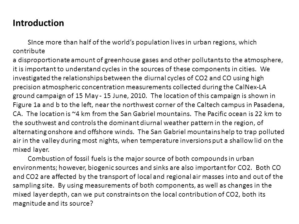 Introduction SInce more than half of the world's population lives in urban regions, which contribute a disproportionate amount of greenhouse gases and other pollutants to the atmosphere, it is important to understand cycles in the sources of these components in cities.