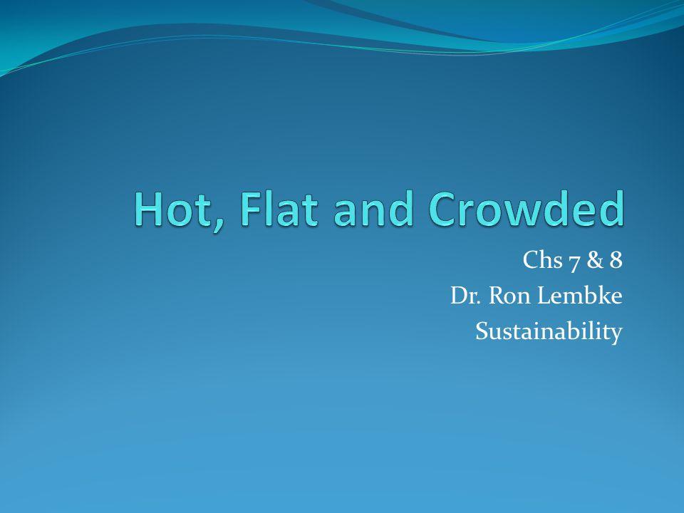 Chs 7 & 8 Dr. Ron Lembke Sustainability