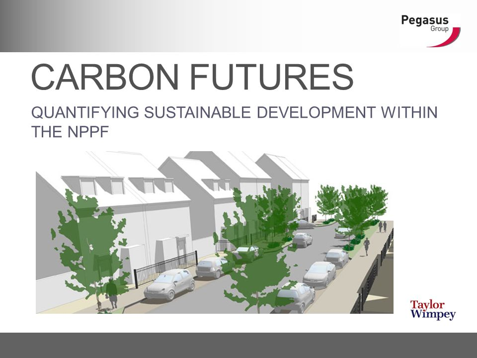 CARBON FUTURES QUANTIFYING SUSTAINABLE DEVELOPMENT WITHIN THE NPPF