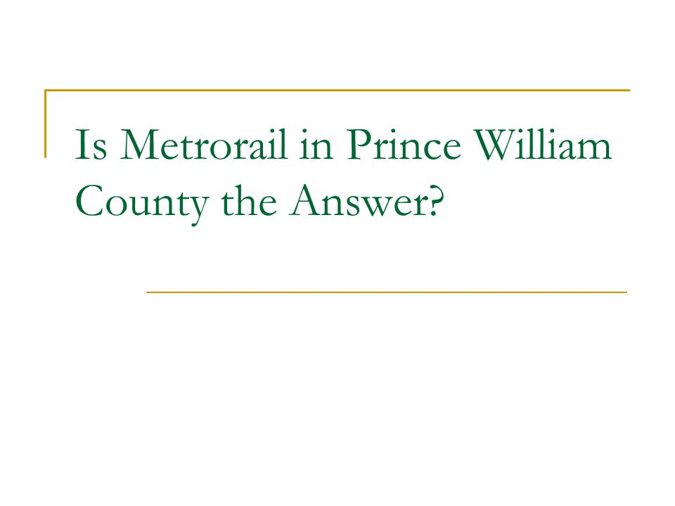 Is Metrorail in Prince William County the Answer?