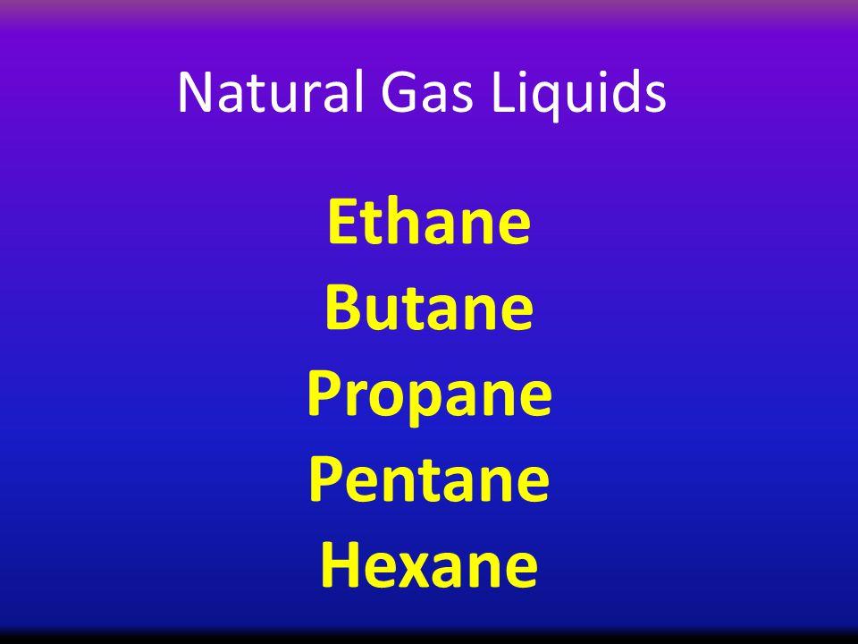 Natural Gas Liquids Ethane Butane Propane Pentane Hexane