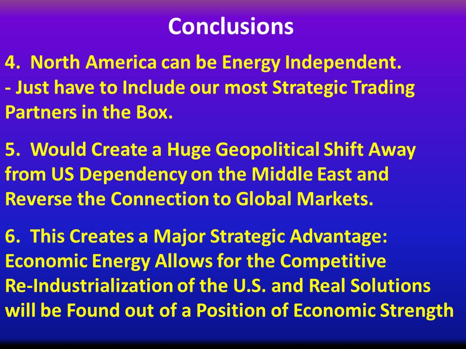 Conclusions 4. North America can be Energy Independent.
