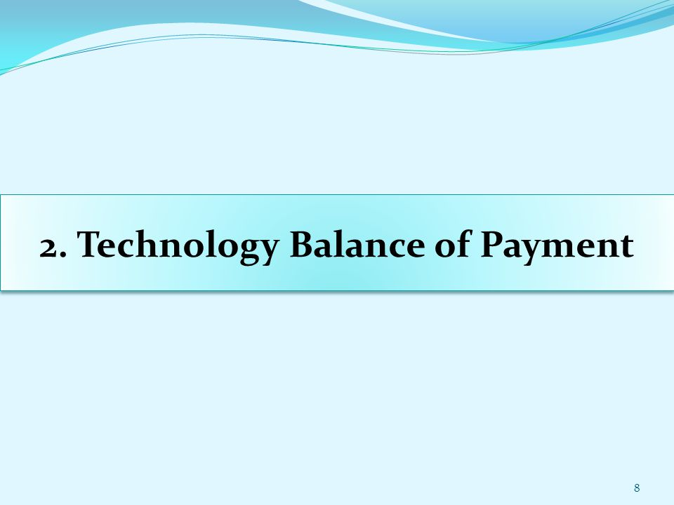 2. Technology Balance of Payment 8