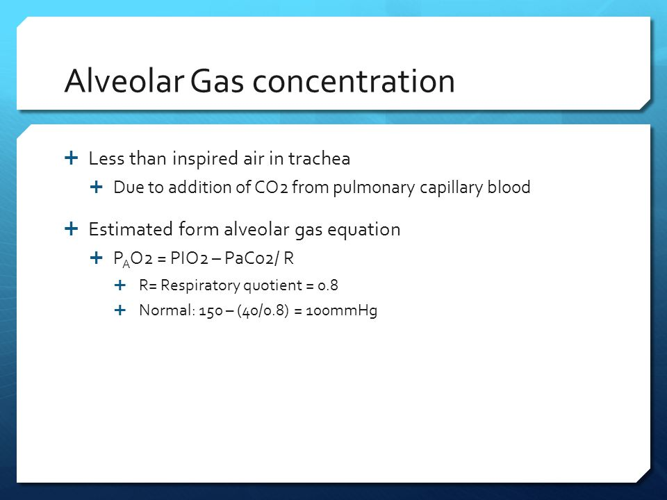 O2 content in blood  CaO2 = (1.34 x Hgb x SaO2) + (0.003 x PaO2)  1.34: the amt of oxygen (mL) that each gr of hgb can hold If it is 100% saturation  SaO2- measured or calculated % hgb saturation with oxygen  0.003 is the solubility of oxygen in plasma  Normal in dogs ~20 mL o2/dL