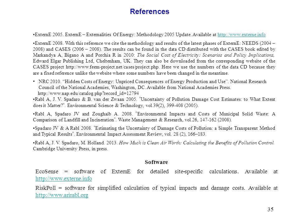 35 References ExternE 2005. ExternE – Externalities Of Energy: Methodology 2005 Update.