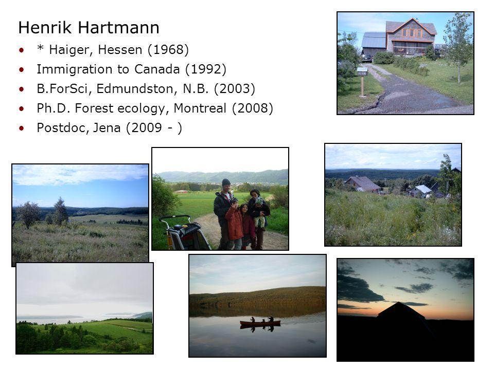 Henrik Hartmann * Haiger, Hessen (1968) Immigration to Canada (1992) B.ForSci, Edmundston, N.B.
