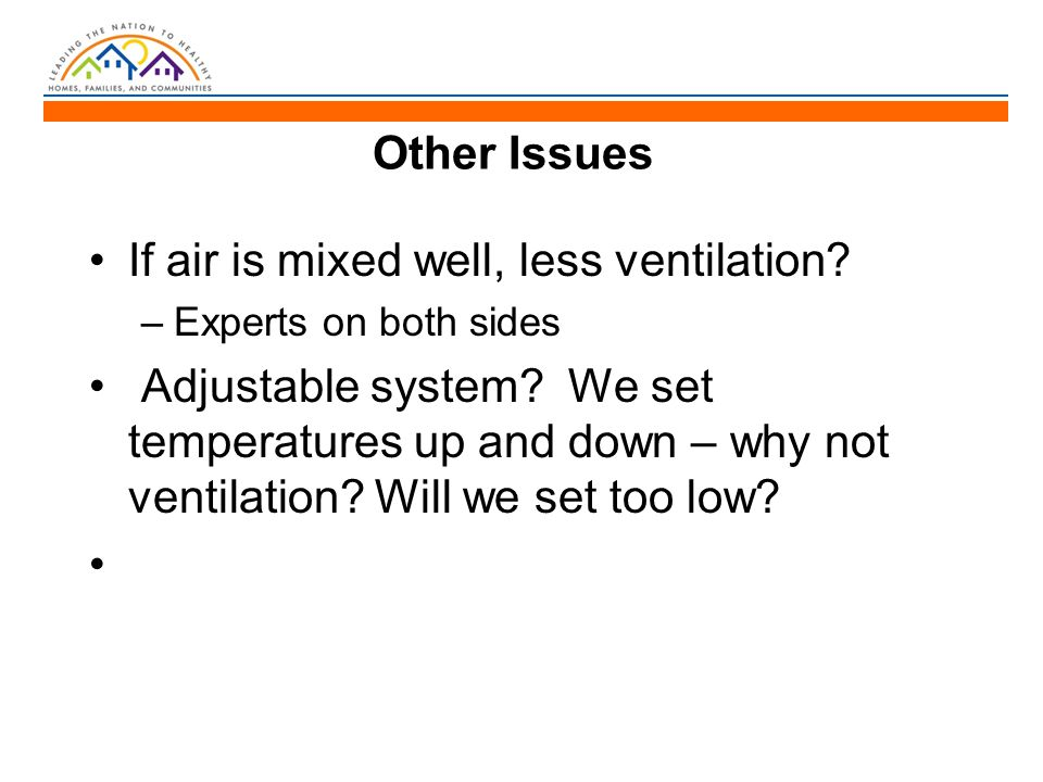 Other Issues If air is mixed well, less ventilation.