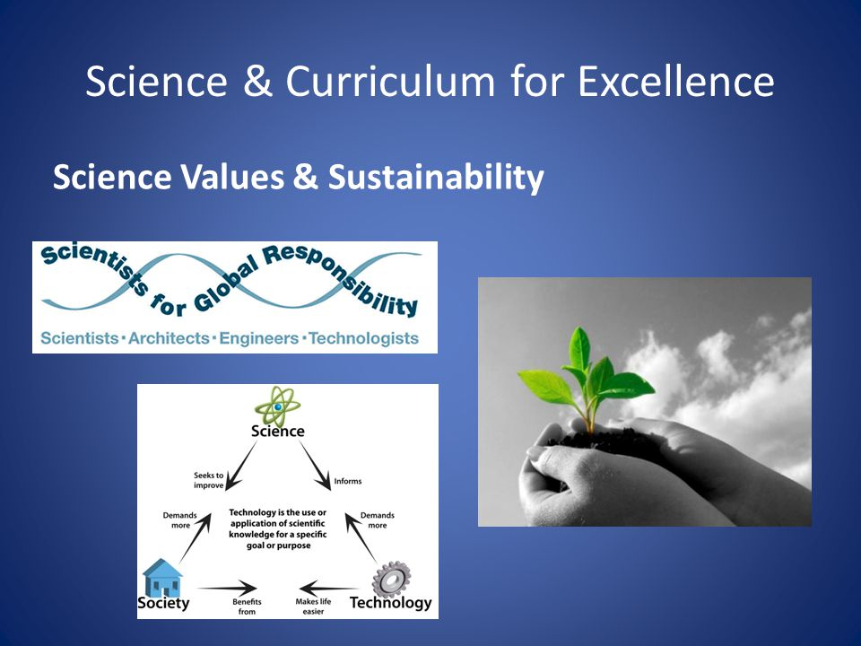 Science & Curriculum for Excellence Science Values & Sustainability
