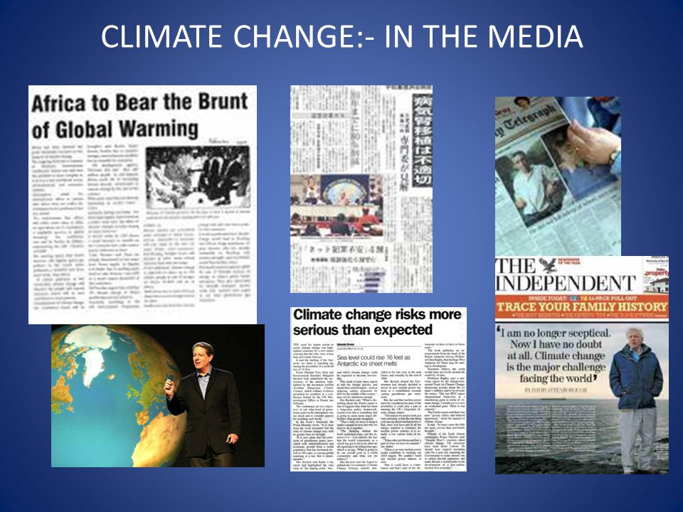 CLIMATE CHANGE:- IN THE MEDIA