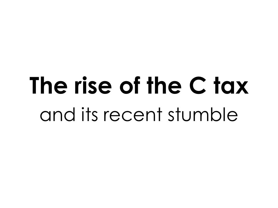 Overview Reasons for a C tax Pigouvian-tax game - what's a C tax & how will it work Economic impacts of a C tax 2 current versions of C tax What you can do Questions!
