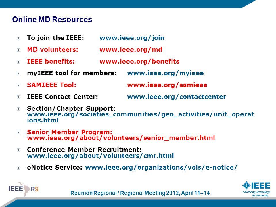 Reunión Regional / Regional Meeting 2012, April 11–14 To join the IEEE:www.ieee.org/join MD volunteers:www.ieee.org/md IEEE benefits:www.ieee.org/bene