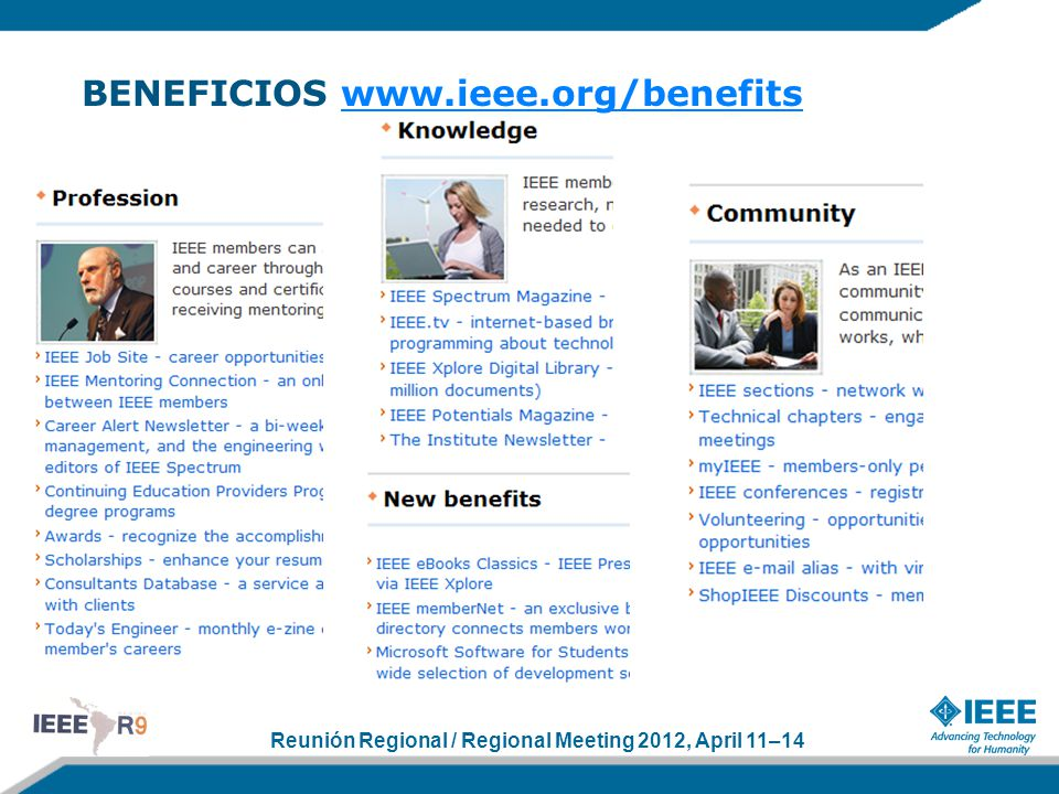 Reunión Regional / Regional Meeting 2012, April 11–14 BENEFICIOS www.ieee.org/benefitswww.ieee.org/benefits