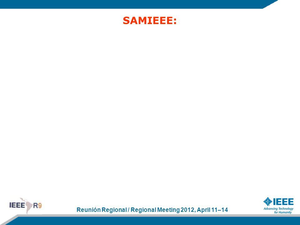 Reunión Regional / Regional Meeting 2012, April 11–14 SAMIEEE:
