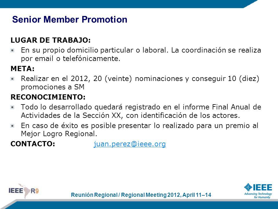 Reunión Regional / Regional Meeting 2012, April 11–14 LUGAR DE TRABAJO: En su propio domicilio particular o laboral. La coordinación se realiza por em