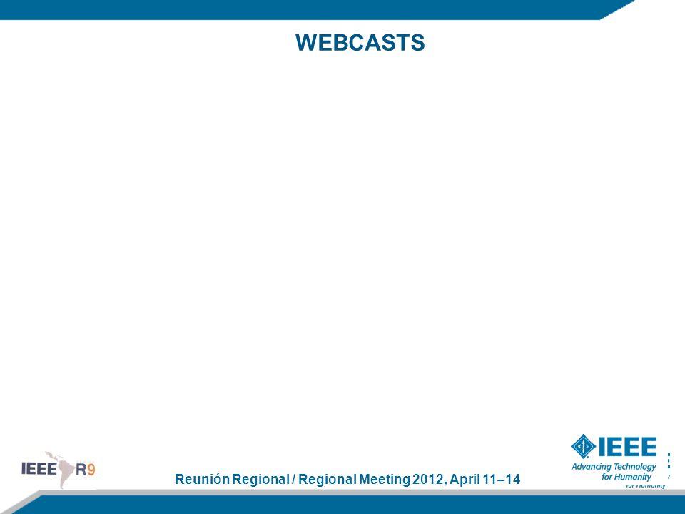 Reunión Regional / Regional Meeting 2012, April 11–14 WEBCASTS