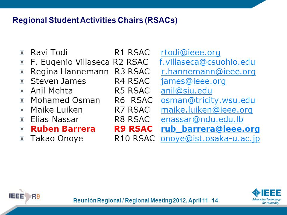 Reunión Regional / Regional Meeting 2012, April 11–14 Ravi Todi R1 RSAC rtodi@ieee.orgrtodi@ieee.org F. Eugenio Villaseca R2 RSAC f.villaseca@csuohio.