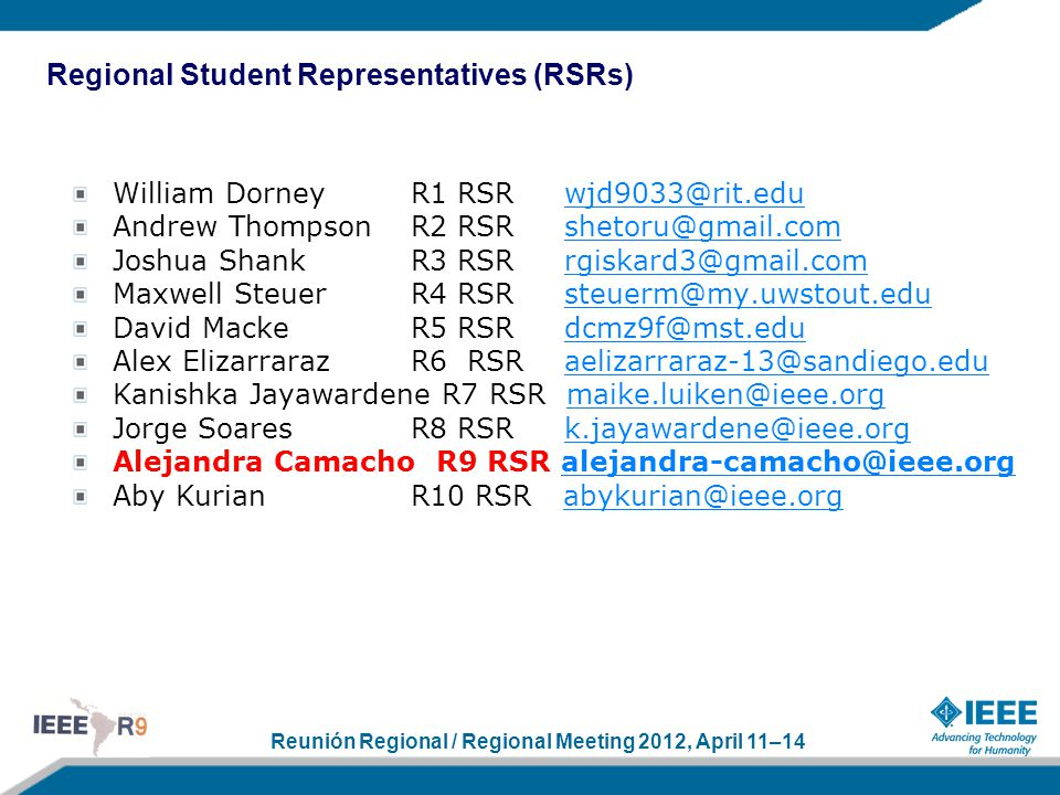 Reunión Regional / Regional Meeting 2012, April 11–14 William Dorney R1 RSR wjd9033@rit.eduwjd9033@rit.edu Andrew Thompson R2 RSR shetoru@gmail.comshe