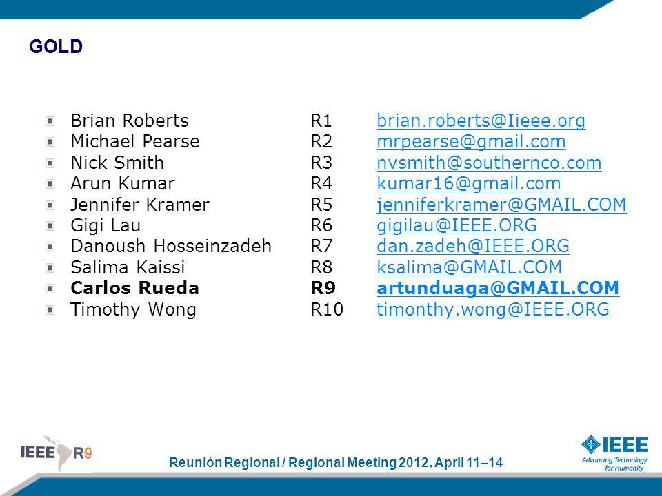 Reunión Regional / Regional Meeting 2012, April 11–14 Brian Roberts R1 brian.roberts@Iieee.orgbrian.roberts@Iieee.org Michael Pearse R2mrpearse@gmail.
